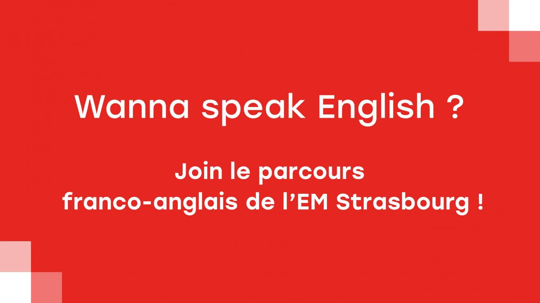 Wanna speak English? Join <c>le parcours franco-anglais de l'EM Strasbourg !</c> - EM Strasbourg